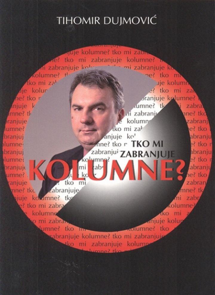 Tihomir_Dujmovic_Tko_mi_zabranjuje_kolumne