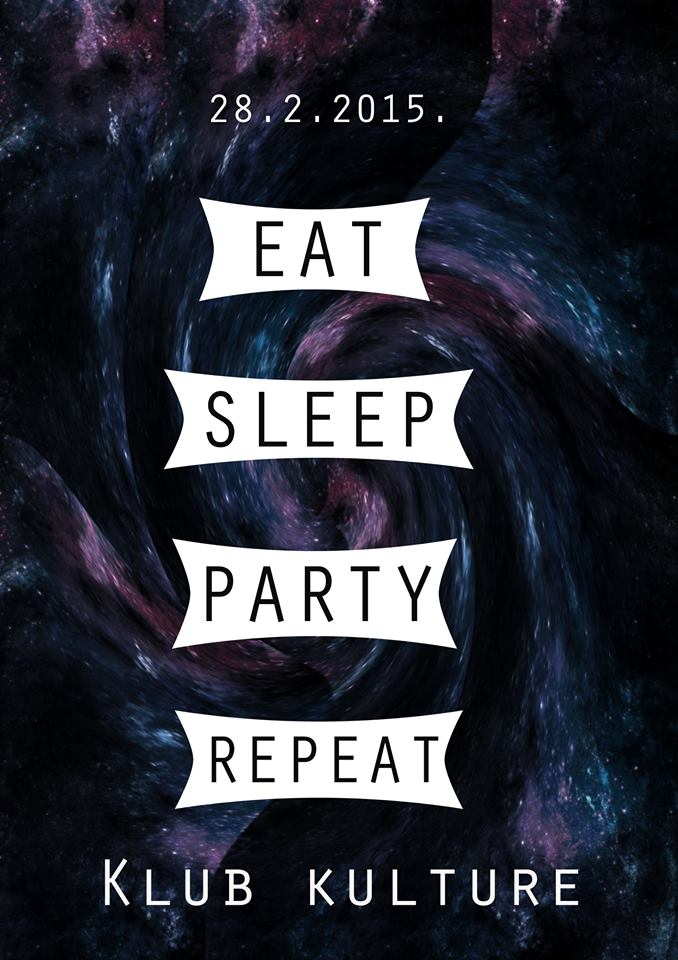 eat_sleep_party_repeat_klub_kulture_bez_turbofolka