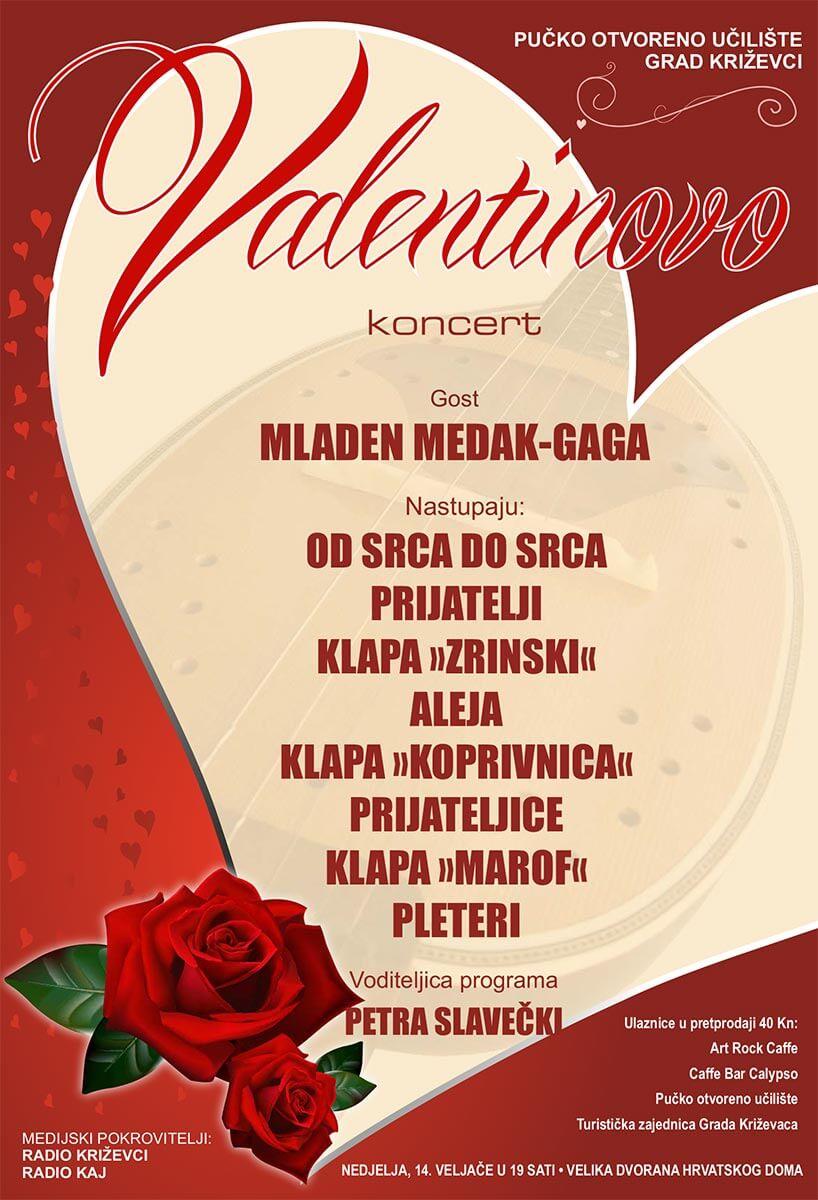 Grad Križevci i Pučko otvoreno učilište pozivaju na koncert za Valentinovo koje će se održati u nedjelju, 14. veljače 2016. u 19:00 sati, Velika dvorana Hrvatskoga doma u Križevcima.