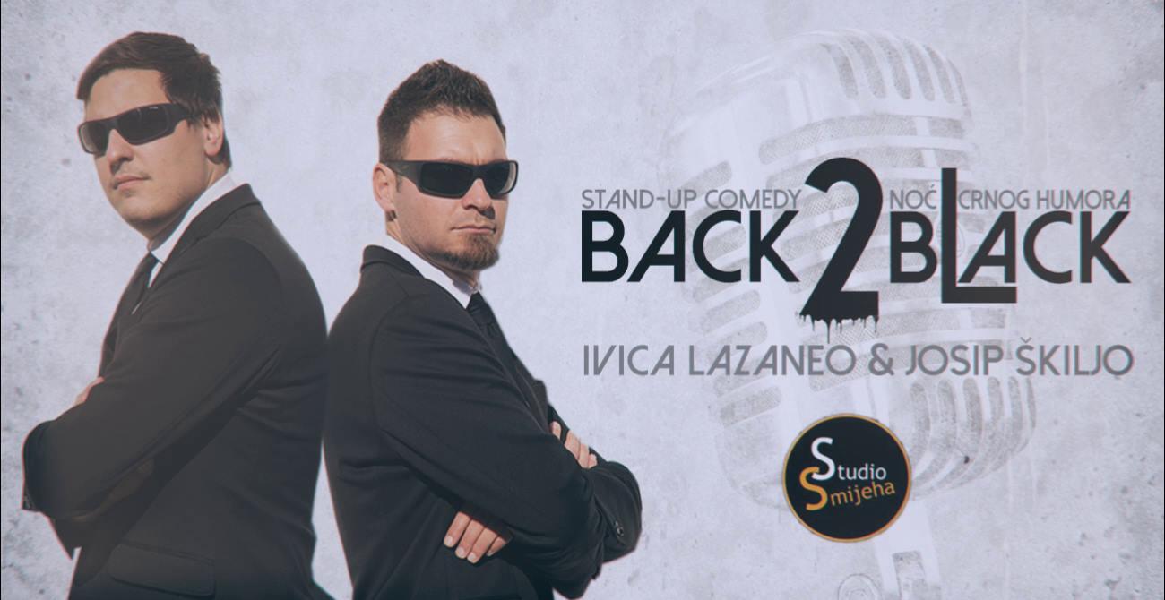 Back 2 bLack – stand up večer crnog humora (ST) veljača 23,